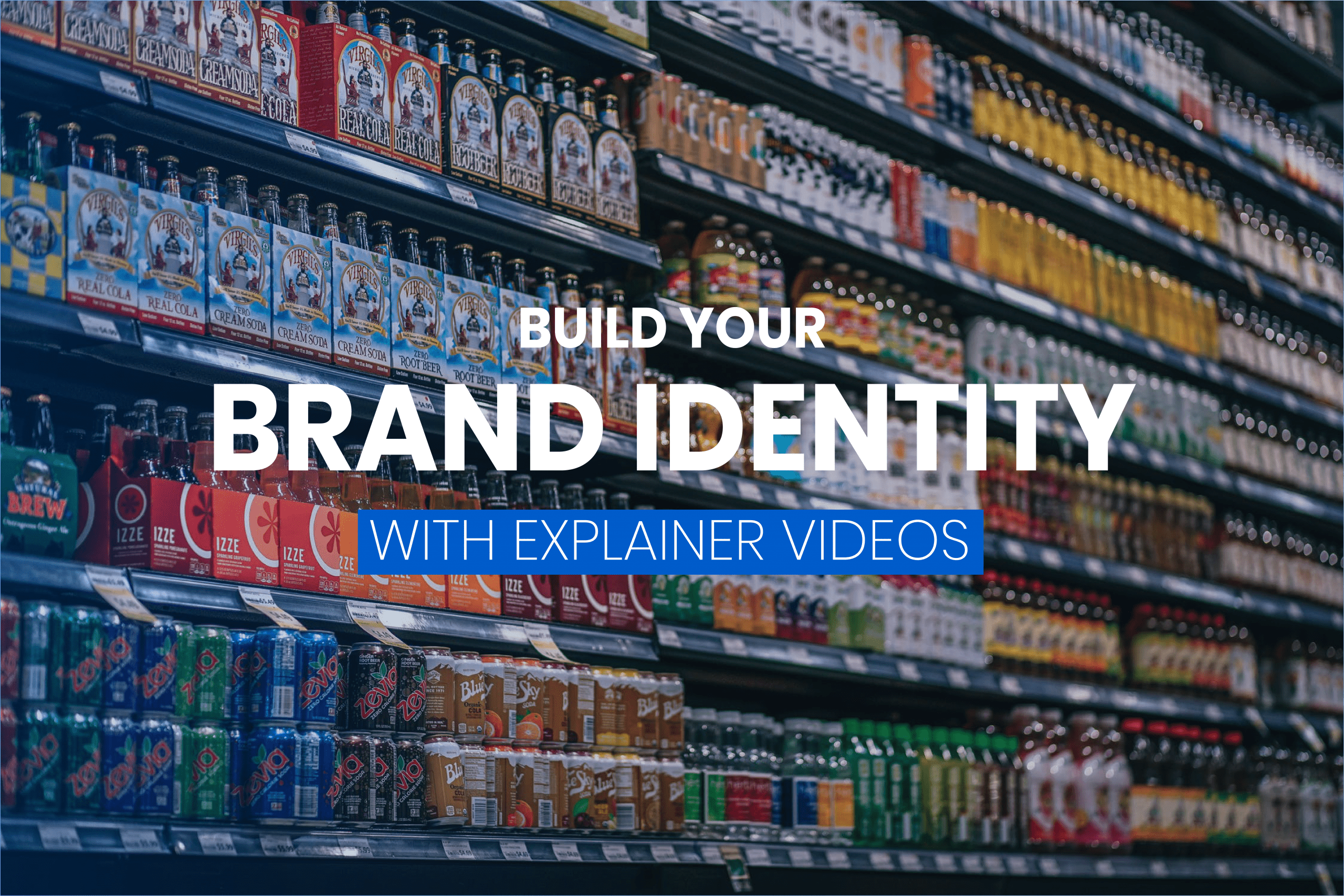 Build your brand identity with explainer videos