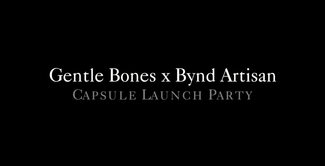 Gentle Bones x Bynd Artisan Collaboration