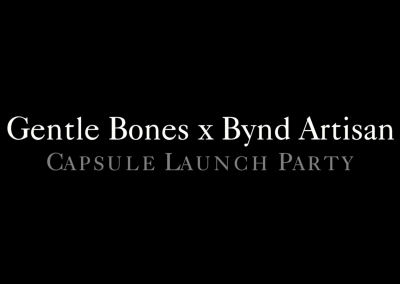 Gentle Bones x Bynd Artisan Collaboration