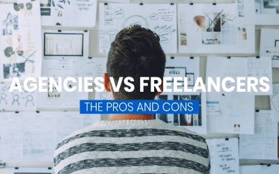 Freelancer vs Agency: The Pros and Cons