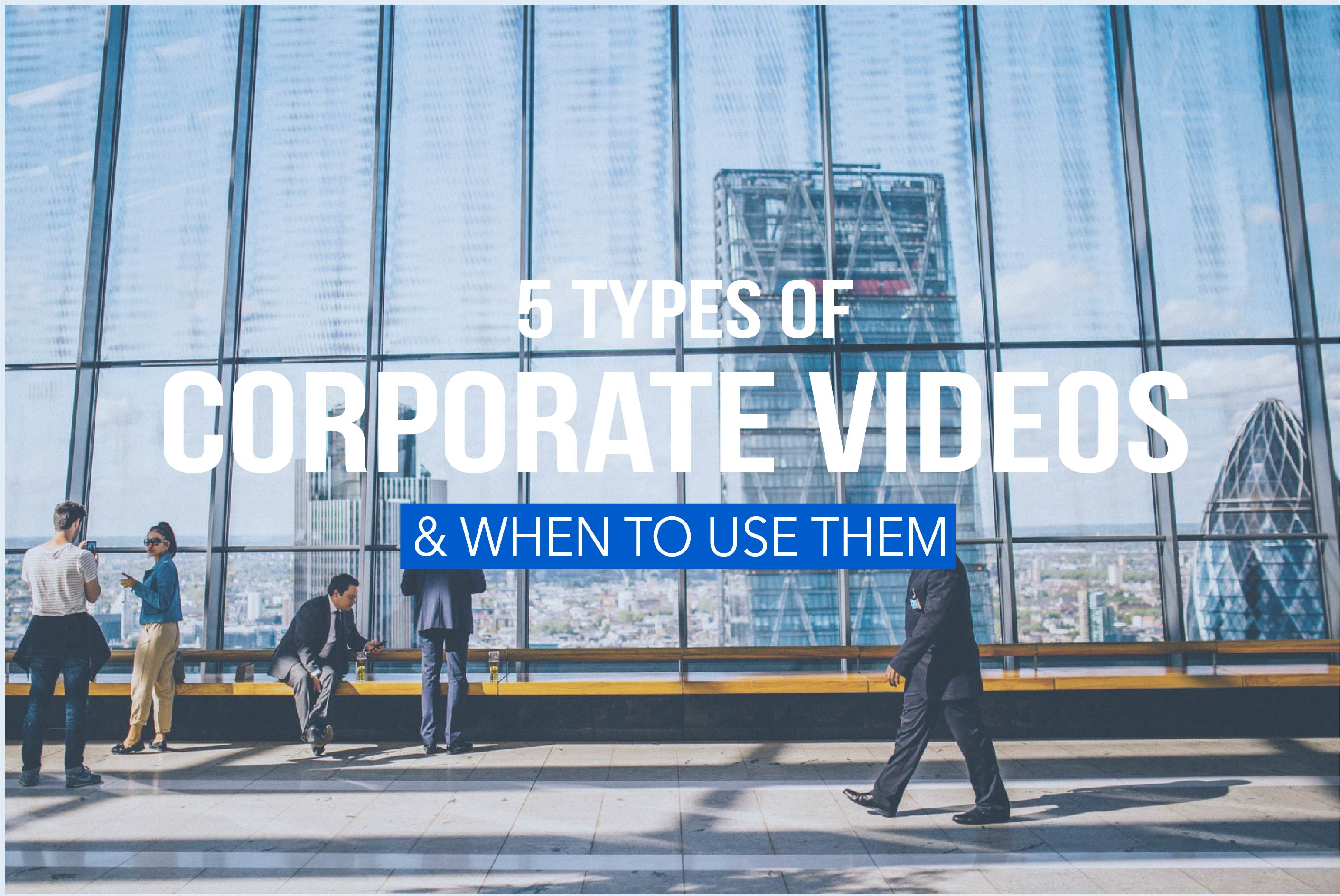 5 Types Of Corporate Videos And When To Use Them