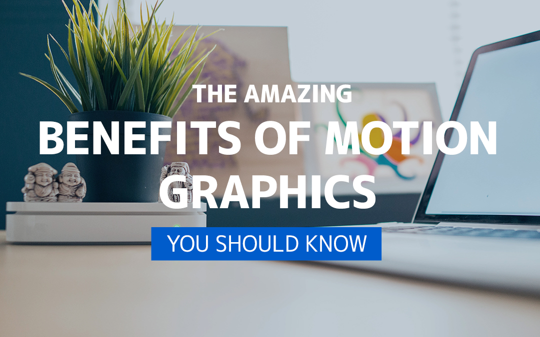 The Amazing Benefits of 2D Motion Graphics Animation