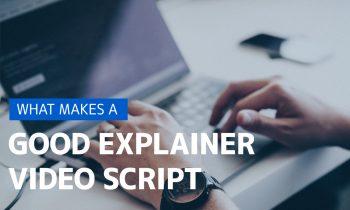 What Makes A Good Explainer Video Script
