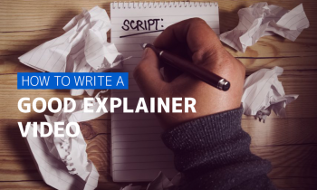 How To Write A Good Explainer Video Script (2019 Update)