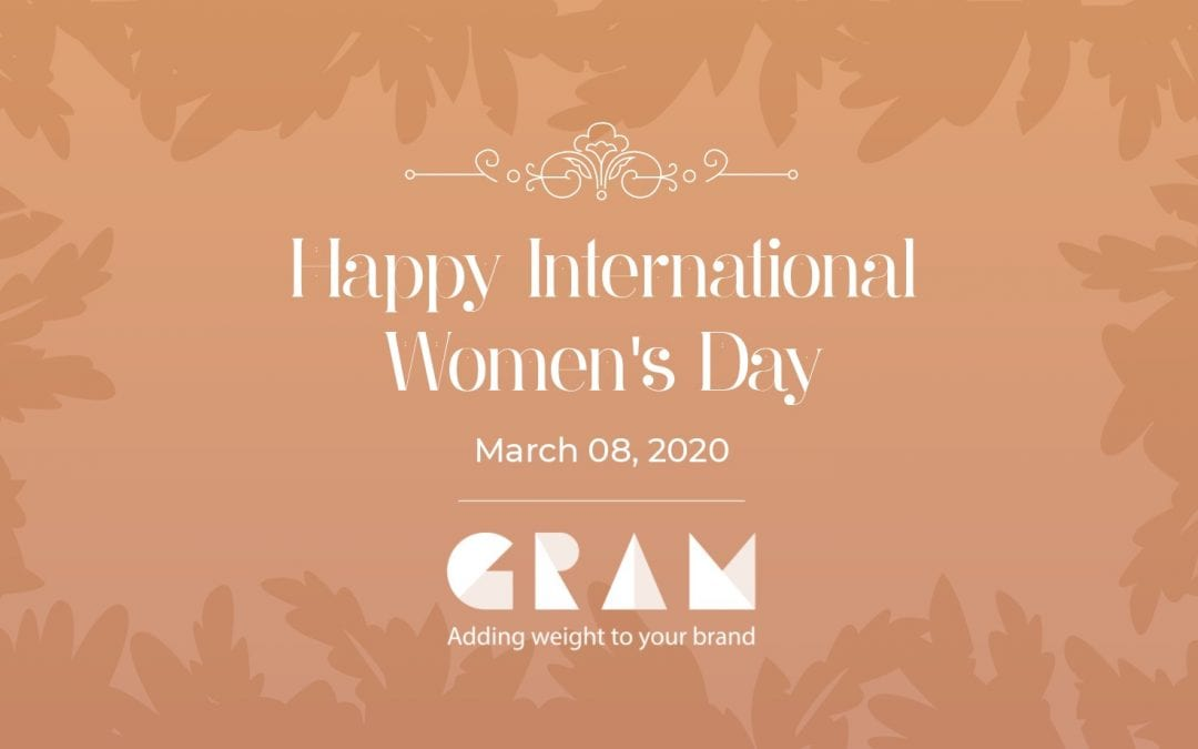 Gram Celebrates International Women's Day!