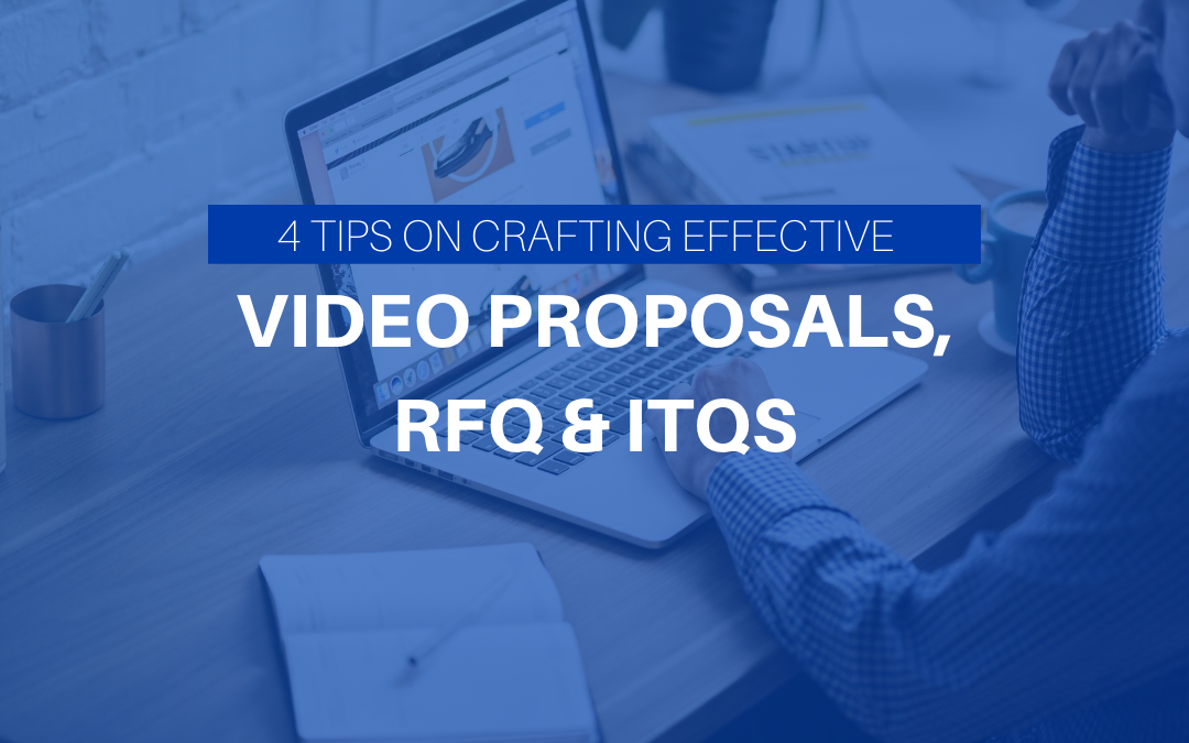 4 Tips For Crafting Effective Video Proposals, RFP & ITQ