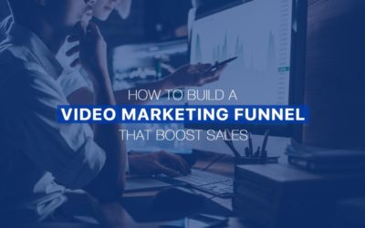How To Build A Video Marketing Funnel That Boost Sales