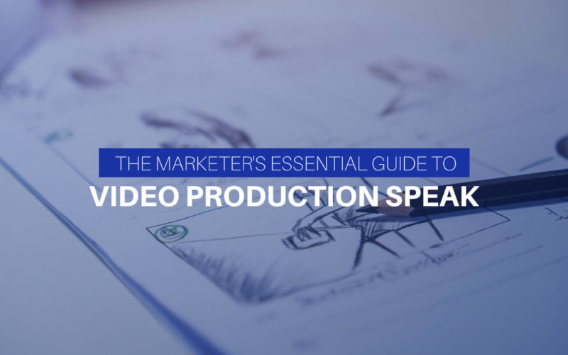 The Marketer's Essential Guide To Video Production Speak