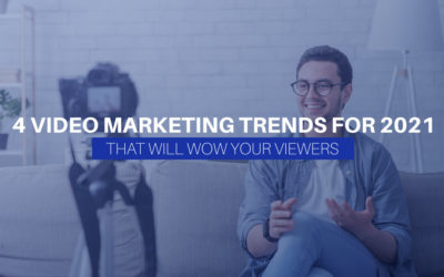 4 Video Marketing Trends For 2021 That Will Wow Your Viewers